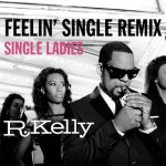 R. Kelly – Single Ladies (Remix)
