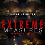 Razor x Plus Tax (@razor215_ @plustax) – Extreme Measures