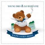 Young Dro (@DroPolo) – Ralph Lauren Reefa (Mixtape) (Hosted by Dj Burn One)