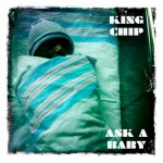 King Chip (@Chip216) – Ask a Baby (Prod. by @Cardogotwings)