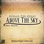 Apollo The Great (@Apollo_TheGreat) – Above The Sky (Prob by @Ichibanwillie)