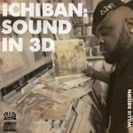 Willie B (@IchibanWillie) – Ichiban Sound in 3D (Instrumental Tape)