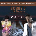 Bobby V – Put It In Ft. K Michelle
