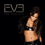 Eve – She Bad Bad