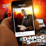 @HipHopSince1987 x @TheRealDJDamage Presents #DAMAGINGTHESTREETZ (Mixtape)