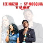 @LeeMazin and @SyMosquiat – Nigga What Freestyle