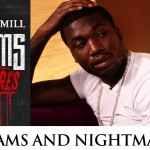Meek Mill Breaks Down The Dreams And Nightmares Intro Track (Video)
