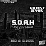 Johnny Knox (@RealJohnnyKnox) –  SOAH (Story Of A Hustler) (Mixtape)