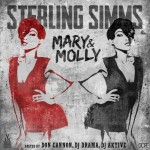 Sterling Simms – Mary & Molly (Mixtape) (Hosted by Don Cannon, DJ Drama & DJ Aktive)