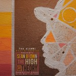 Sean Brown (@MrSeanBrown) – The High End Theory (Mixtape) (Hosted by @DeeJayiLLWiLL and @IAMDJTECH)
