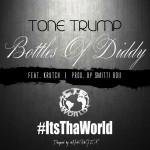 Tone Trump (@ToneTrump) – Bottles Of The Diddy Ft. @Krutchc4