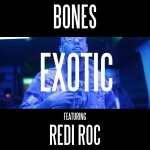 Bones (@BonesHR) – Exotic Ft. @Rediroc215 (Official Video)