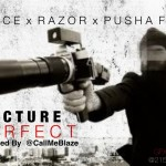 Deuce – Picture Perfect Ft. Razor and Pusha Feek