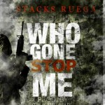 Stacks Ruega (@StacksRuega) – Who Gonna Stop Me (Prod by @TAENMALBEATS)