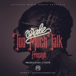 Wale – Talk Too Much
