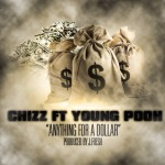 Chizz (@DaKidChizz) – Anything For A Dolla Ft. @YoungPooh215 (Prod. By @JFreshGotBeats)
