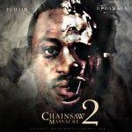 FChain (@FChain) – Chainsaw Massacre 2 (Mixtape) (Hosted by @TheRealDJDamage)