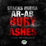 Stacks Ruega (@StacksRuega) – Bury The Ashes Ft. AR-AB (@ARAB_TGOP) (Prod by @808ace)