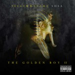 Tell Em My Name Sosa (@MyNameSosa) – The Golden Boy (II) (Mixtape)