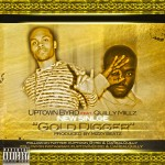 Uptown Byrd (@Uptown_Byrd) – Gold Digger Ft. Quilly Millz (@DaRealQuilly)