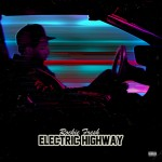 Rockie Fresh (@RockieFresh) – Electric Highway (Mixtape) (Hosted by @DeeJayillwill)