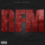 Chill Moody (@ChillMoody) – RFM (Mixtape)