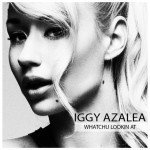 Iggy Azalea (@IGGYAZALEA) – Whatchu Lookin At