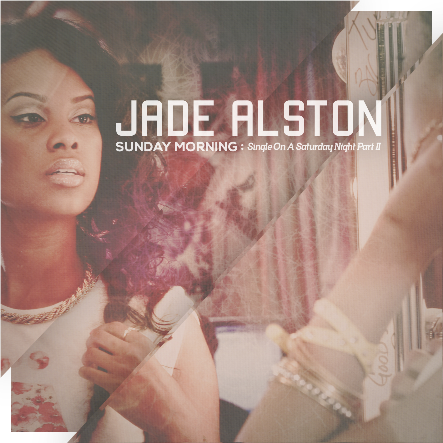 jade-alston-sunday-morning-single-on-a-saturday-night-pt-2-ep-cover-HHS1987-2013 Jade Alston (@JadeAlston) - Sunday Morning: Single on A Saturday Night Pt. 2 (EP)