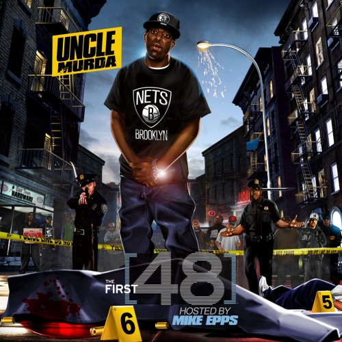 uncle-murda-48-mixtape-hosted-mike-epps-cover-HHS1987-2013 Uncle Murda (@UncleMurda) – The First 48 (Mixtape) (Hosted By @TheRealMikeEpps)