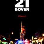 Win 2 Tickets To View The Advanced Screening Of 21 And Over In Atlanta & Philly (Feb.26 & Feb 27)