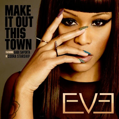 Eve - Make It Out This Town (Feat. Gabe Saporta)