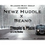 Newz Huddle (@NewzHuddle) Ft. Beano (@JustBeano) – Simple & Plan