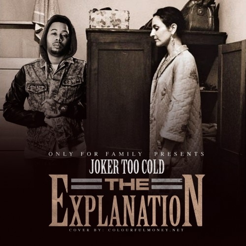The_Explanation_Tha_Joker-front-large Tha joker (@iAmTooCold) - The Explanation (Mixtape) (Hosted by Only For Family)