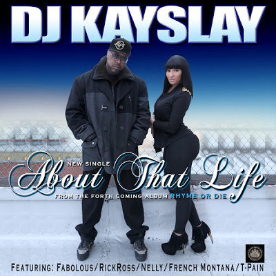 DJ Kay Slay – About That Life Ft. Fabolous, T-Pain, Rick Ross, Nelly & French Montana