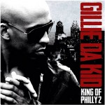 Gillie Da Kid – King Of Philly 2 (Mixtape) (Hosted by DJ Drama)