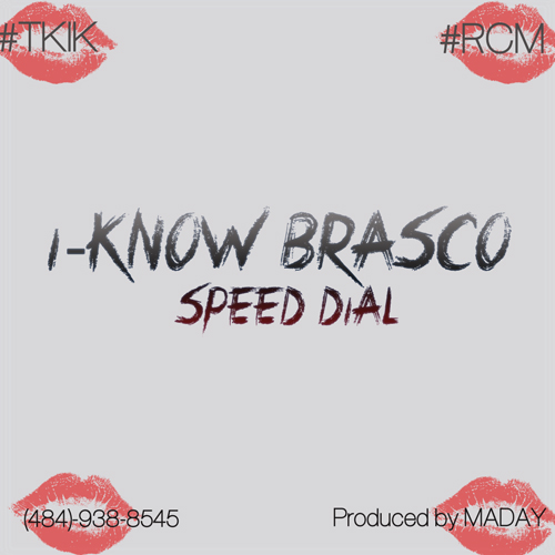 I-Know Brasco - Speed Dial (Prod by Maday)