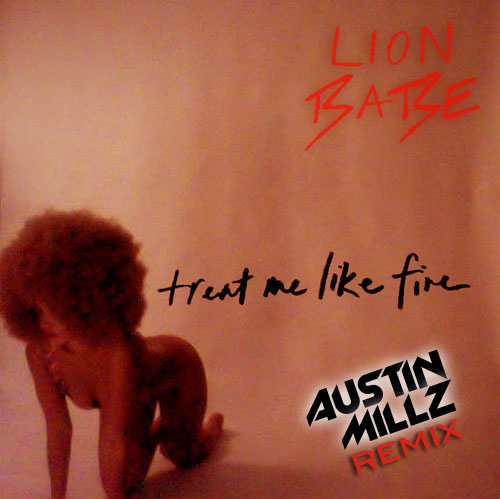 lion-babe-treat-fire-austin-millz-remix-HHS1987-2013 Lion Babe (@Lion_Babe) - Treat Me Like Fire (@AustinMillz Remix)