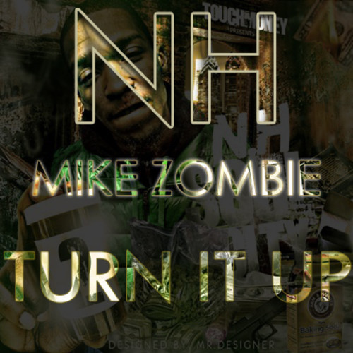 nh-turn-it-up-prod-by-mike-zombie-HHS1987-2013 NH - Turn It Up (Prod by Mike Zombie)