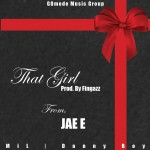 JAE E (@yaboyjaee) – That Girl (Prod. by Fingazz (@FingaDelic))