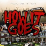 Young Sam – How It Goes Off Ft. Yufi Zewdi