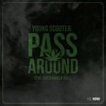 Young Scooter – Pass Around Ft. Gucci Mane & Wale