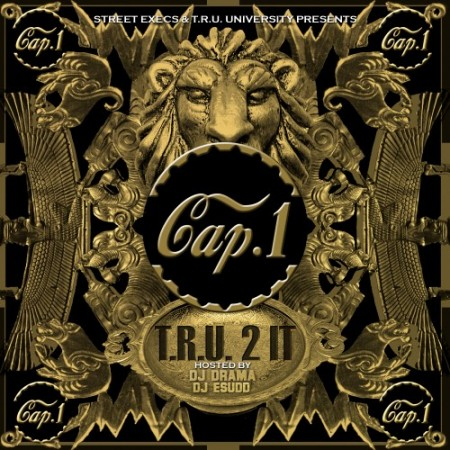 Cap 1 – T.R.U. 2 It (Mixtape)