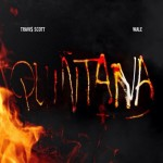 Travi$ Scott (@TrvisXX) – Quintana Ft. Wale (@Wale)