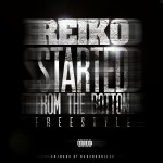 Reiko – Started From The Bottom Freestyle