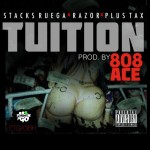 Stacks Ruega x Razor x Plus Tax – Tuition (Prod by 808 Ac