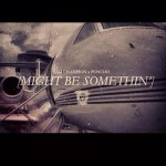 Poncho x Sam Champion – Might Be Somethin