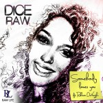 Dice Raw – Somebody Loves You Ft. Raheem DeVaughn