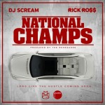 DJ Scream x Rick Ross – National Champs