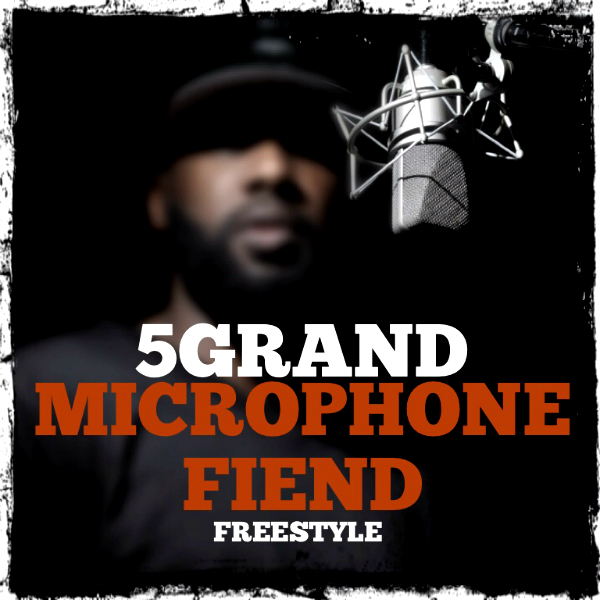image1 5Grand - Microphone Fiend Freestyle