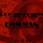 L.E.P. Bogus Boys – Commas Ft. Mase & Lil Wayne (Prod by TM88 & SouthSide)